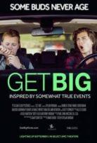 Get Big (2017) izle Altyazılı HD